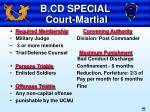 b cd special court martial