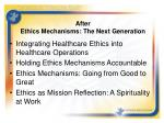 after ethics mechanisms the next generation