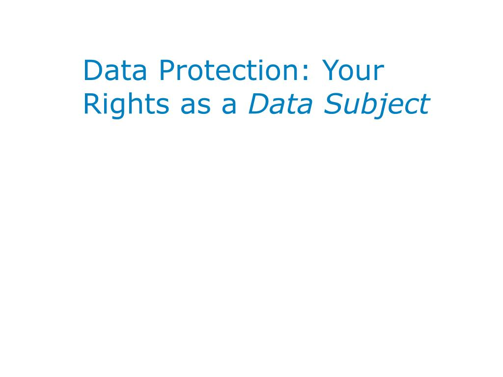 data protection your rights as a data subject l.