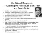 elie wiesel responds trivializing the holocaust semi fact and semi fiction