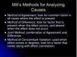 mill s methods for analyzing causes