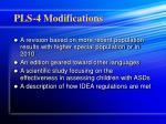 pls 4 modifications
