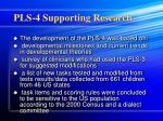 pls 4 supporting research