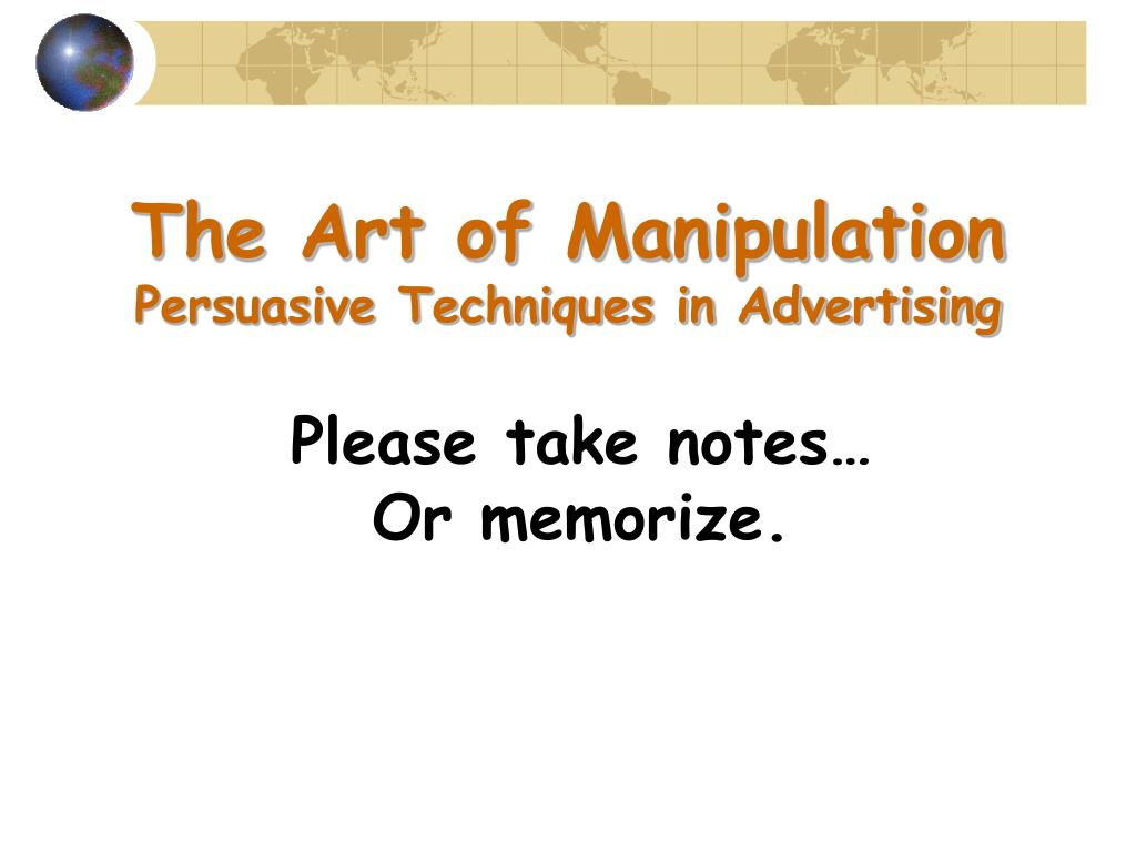 the art of manipulation persuasive techniques in advertising l.