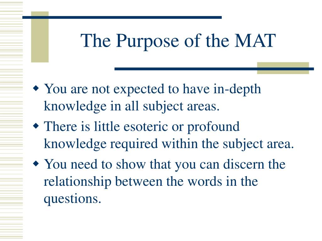The Purpose of the MAT