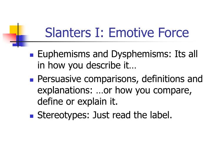 Slanters I: Emotive Force