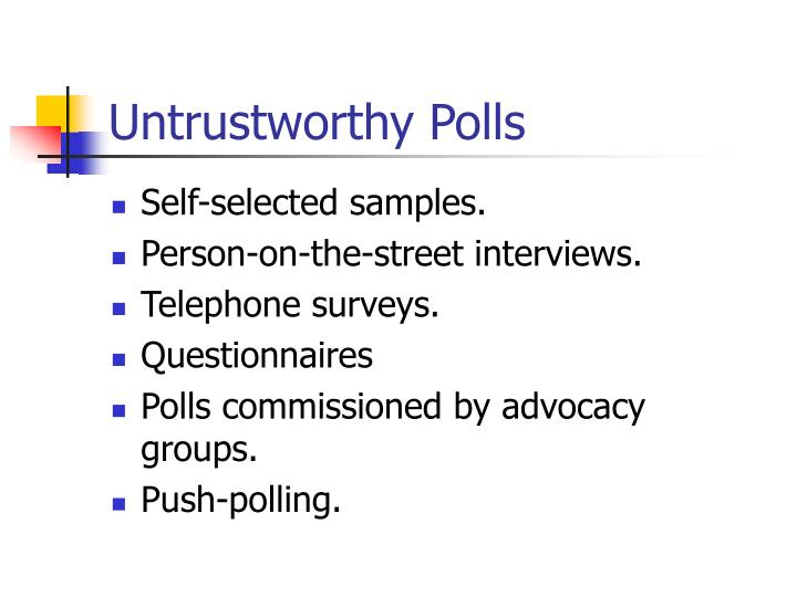 Untrustworthy Polls