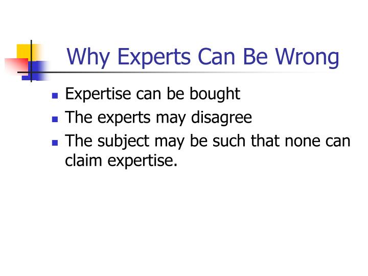 Why Experts Can Be Wrong