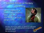 edward abbey monkey wrenching
