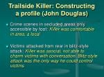 trailside killer constructing a profile john douglas