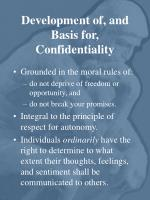 development of and basis for confidentiality