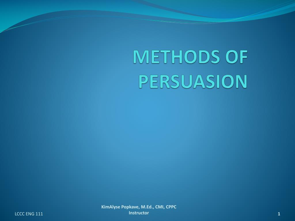methods of persuasion l.
