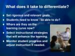 what does it take to differentiate