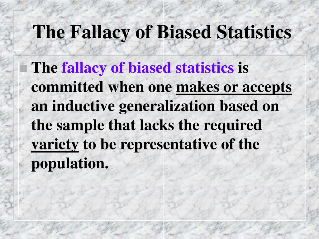 The Fallacy of Biased Statistics