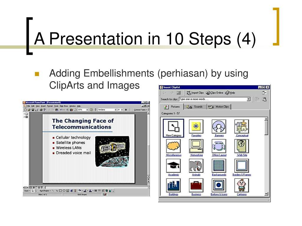 A Presentation in 10 Steps (4)