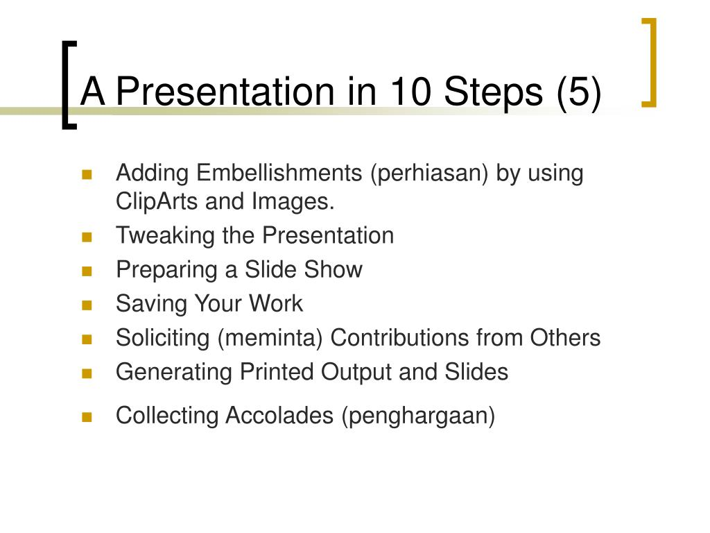 A Presentation in 10 Steps (5)