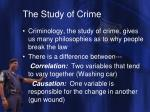 the study of crime