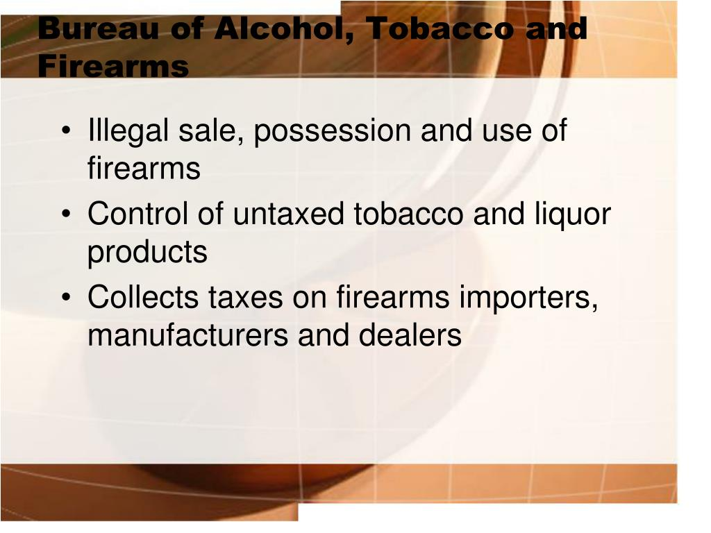 Bureau of Alcohol, Tobacco and Firearms
