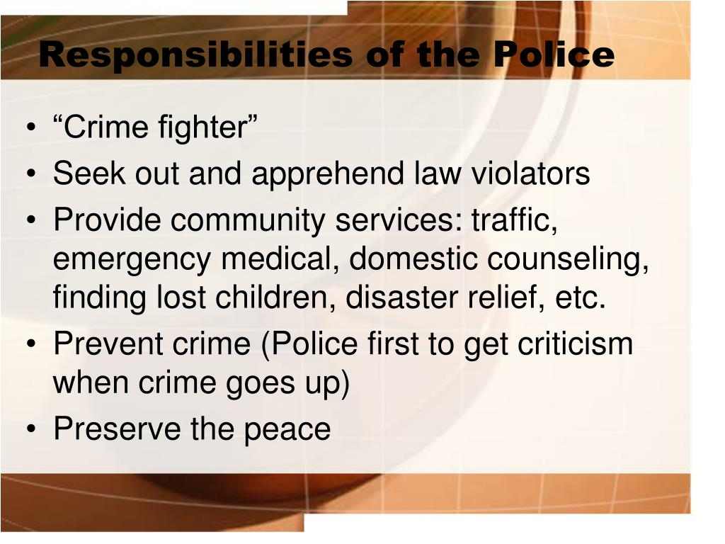Responsibilities of the Police