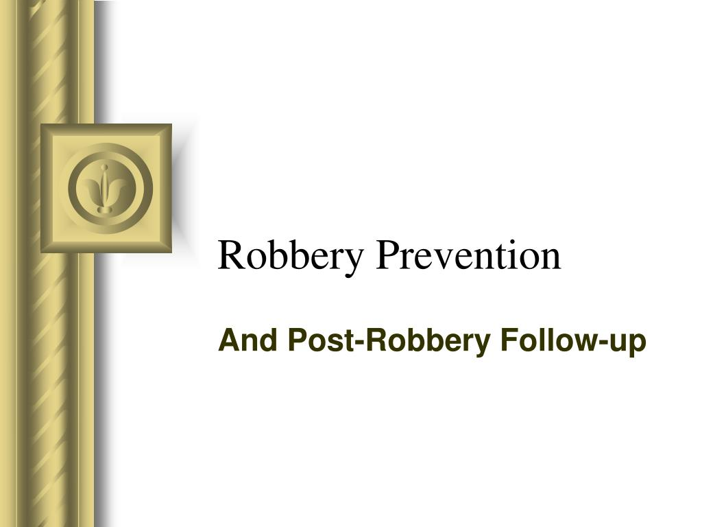 robbery prevention l.