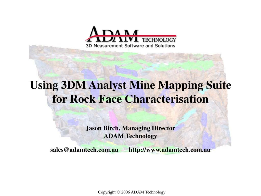 using 3dm analyst mine mapping suite for rock face characterisation l.