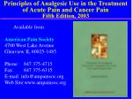 principles of analgesic use in the treatment of acute pain and cancer pain fifth edition 2003