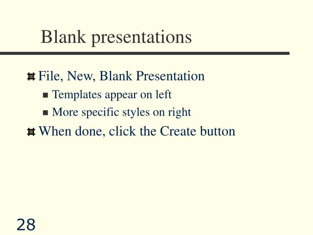 Blank presentations