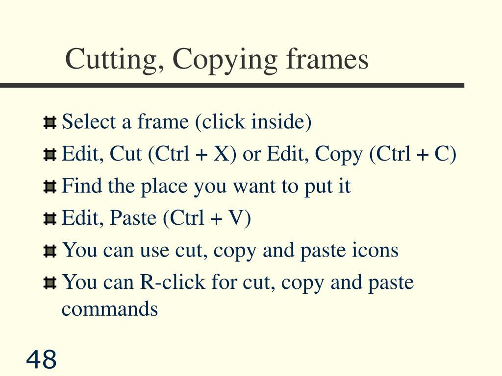 Cutting, Copying frames
