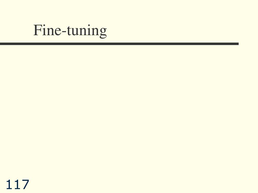 Fine-tuning
