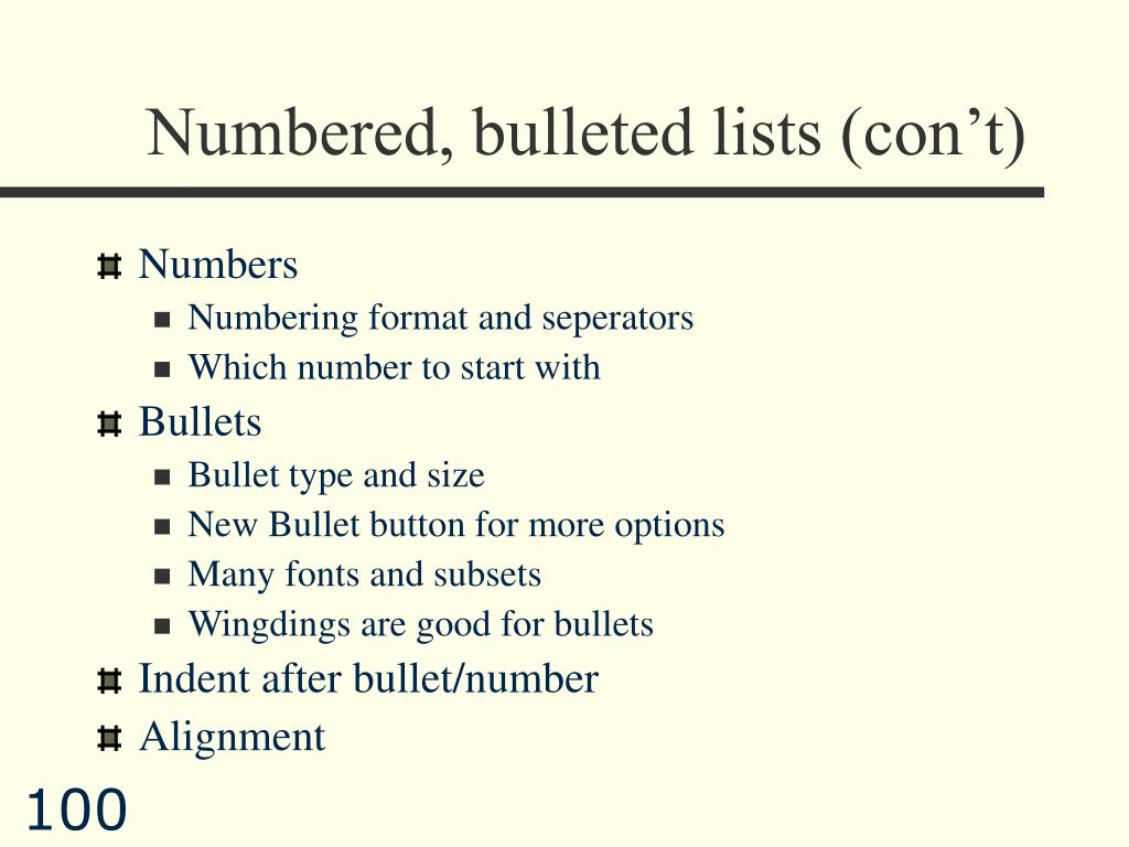 Numbered, bulleted lists (con't)