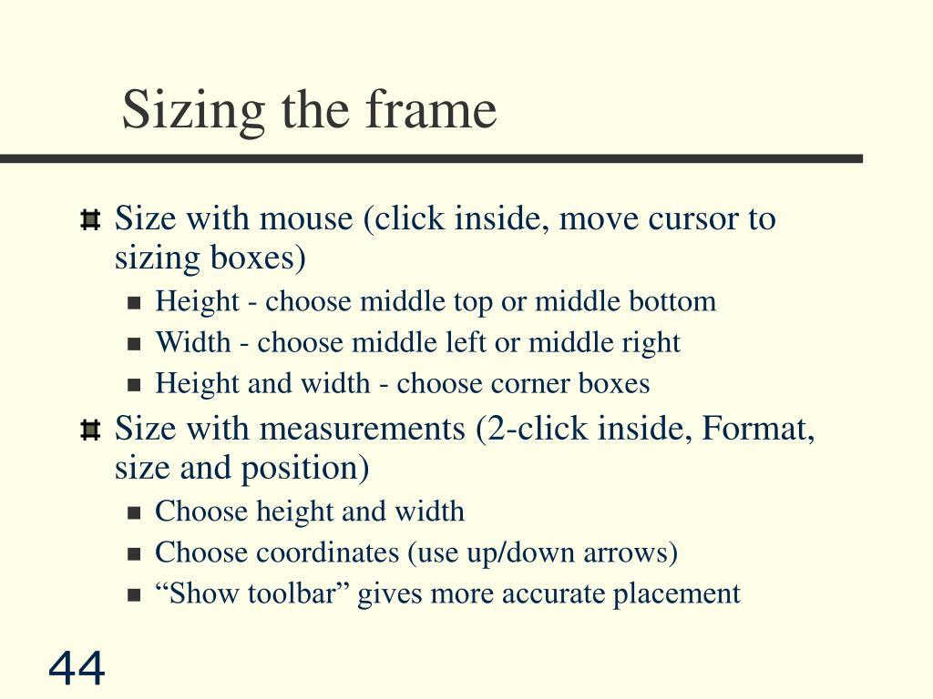 Sizing the frame