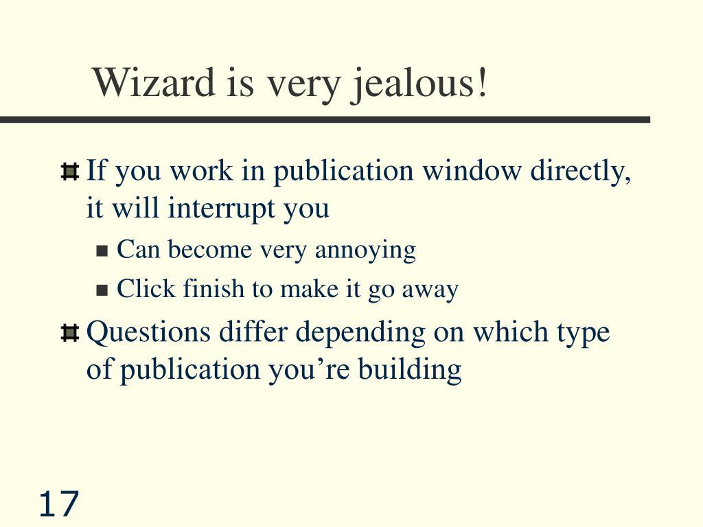 Wizard is very jealous!