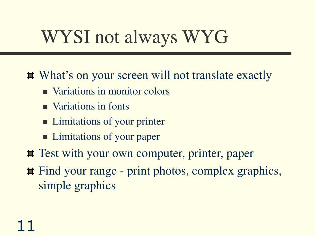 WYSI not always WYG