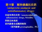 19 antipyretic analgesic and antinflammatory drugs