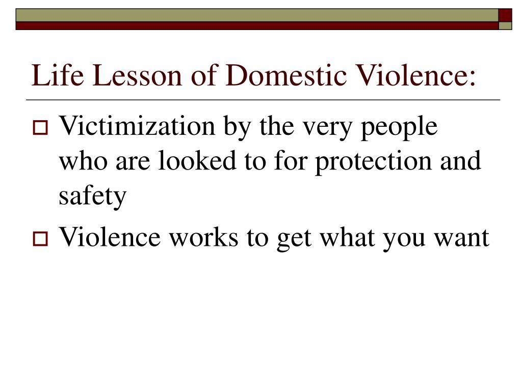 Life Lesson of Domestic Violence: