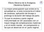 efecto adverso de la analgesia obst trica epidural