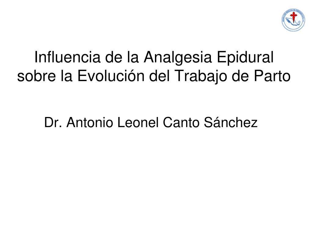 influencia de la analgesia epidural sobre la evoluci n del trabajo de parto