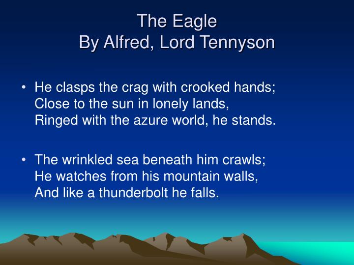 the eagle alfred lord tennyson essay Critical analysis of the eagle by lord tennyson essay while the free essays can give you inspiration for writing, they cannot be used 'as is' because they will not meet your assignment's requirements.