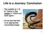 life is a journey conclusion