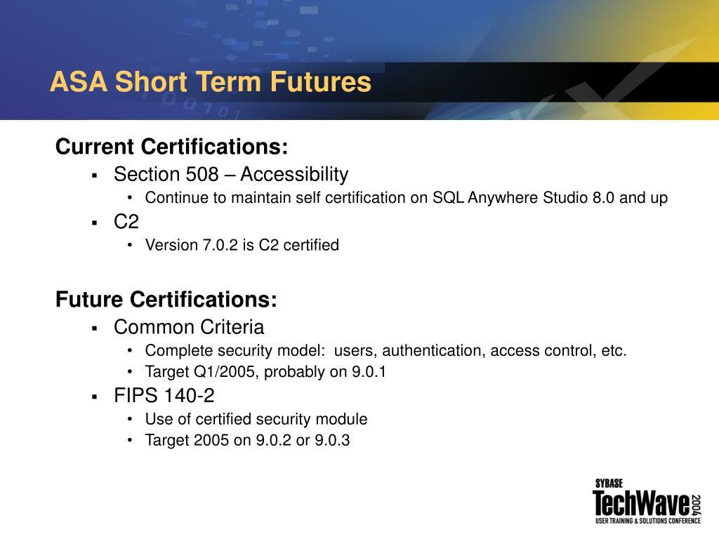 ASA Short Term Futures