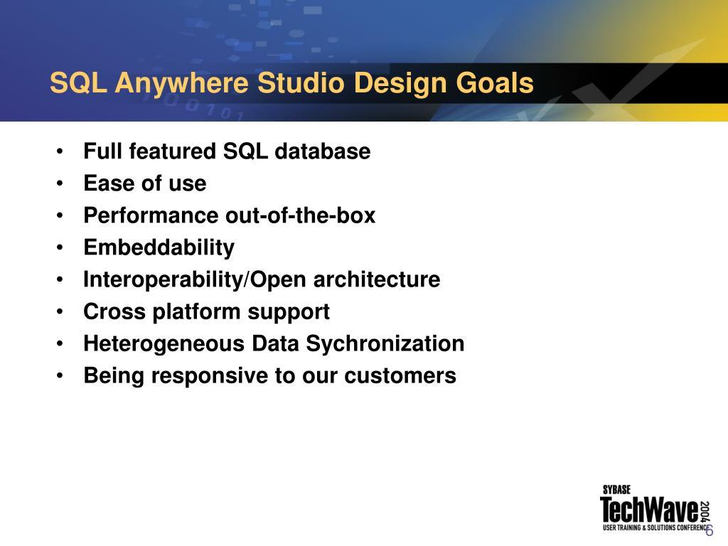 SQL Anywhere Studio Design Goals