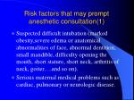 risk factors that may prompt anesthetic consultation 1