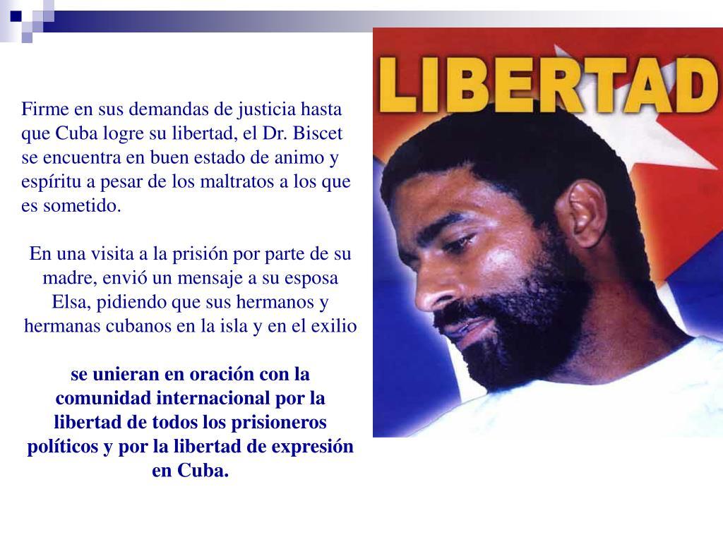 Firme en sus demandas de justicia hasta que Cuba logre su libertad, el Dr. Biscet se encuentra en buen estado de animo y espíritu a pesar de los maltratos a los que es sometido.