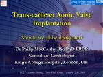 trans catheter aortic valve implantation should we all be doing this