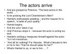the actors arrive