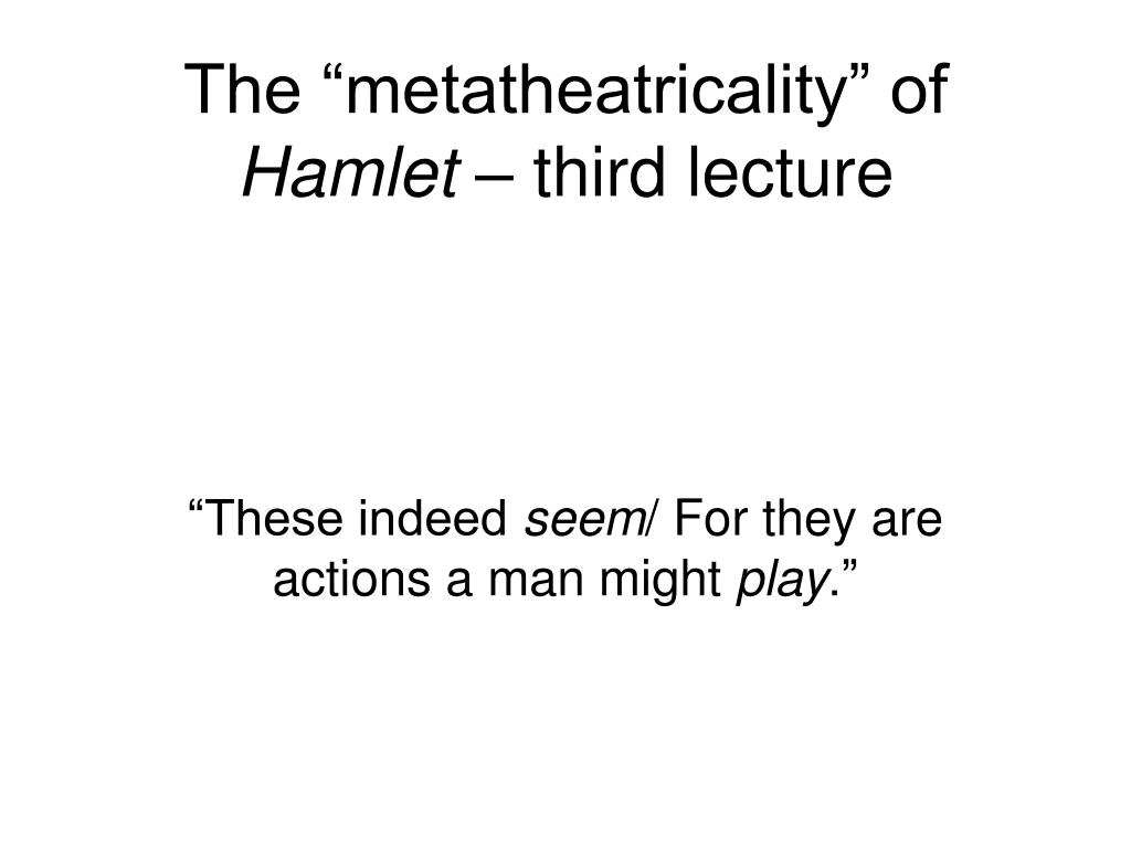 the metatheatricality of hamlet third lecture l.