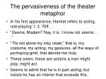 the pervasiveness of the theater metaphor