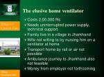 the elusive home ventilator