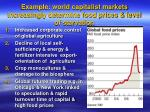 example world capitalist markets increasingly determine food prices level of starvation