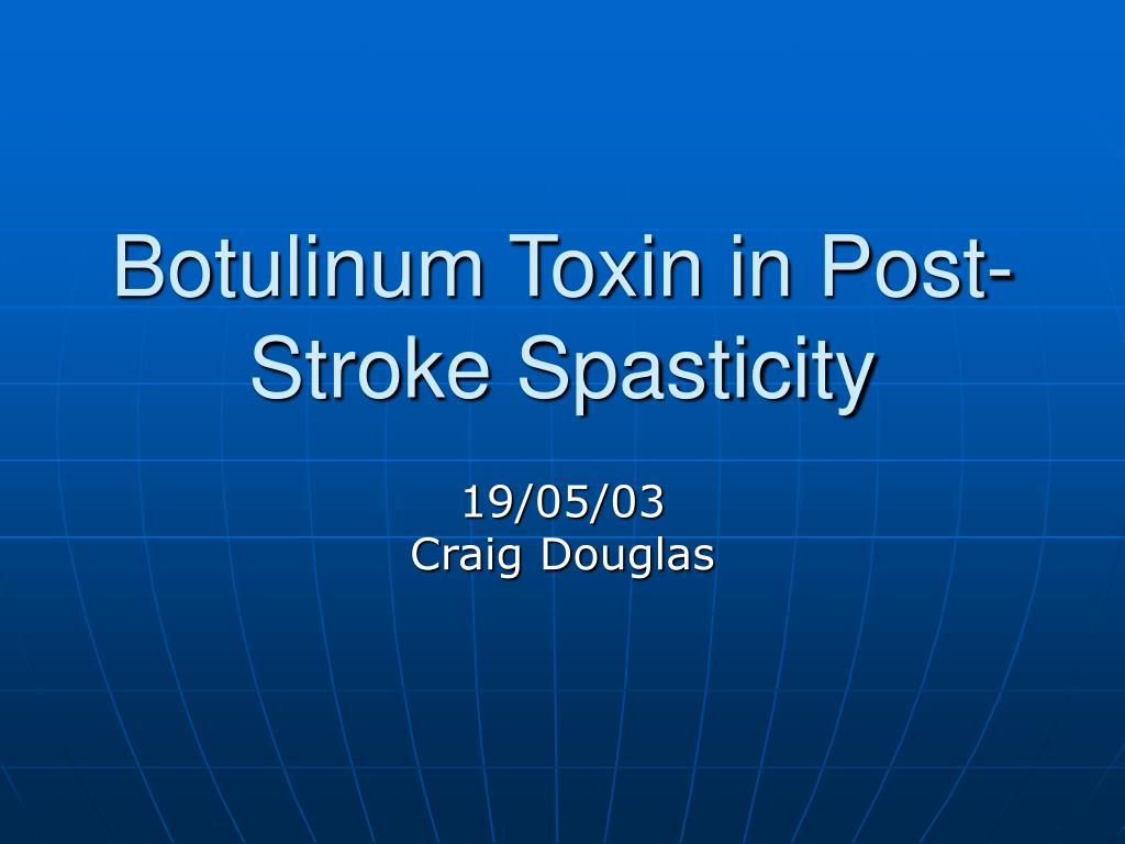 botulinum toxin in post stroke spasticity l.